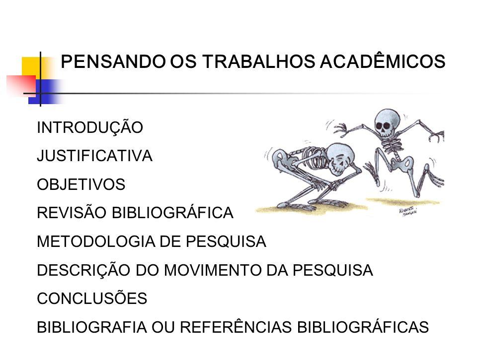 PENSANDO OS TRABALHOS ACADÊMICOS