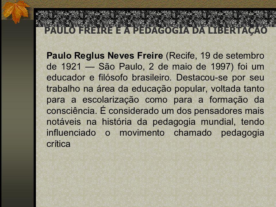 PAULO FREIRE E A PEDAGOGIA DA LIBERTAÇÃO
