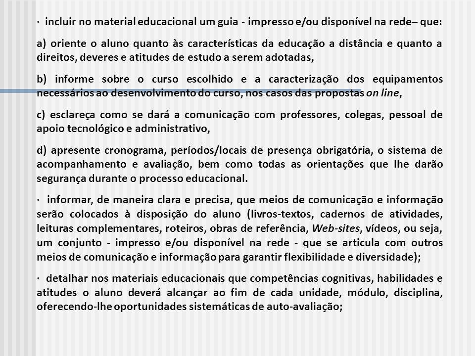 · incluir no material educacional um guia - impresso e/ou disponível na rede– que: