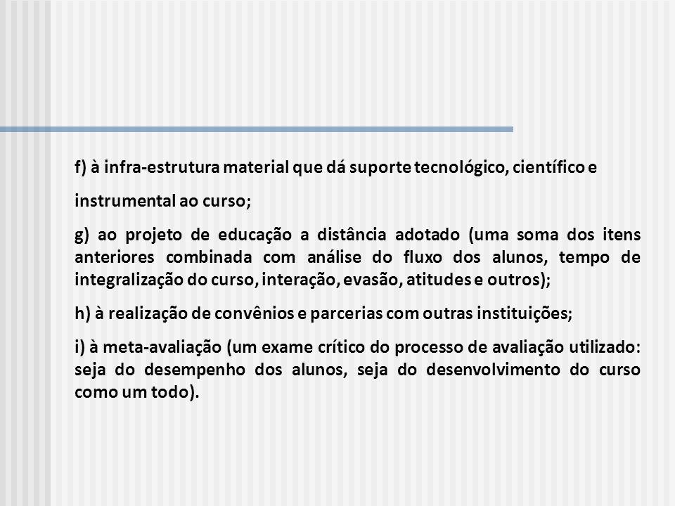 f) à infra-estrutura material que dá suporte tecnológico, científico e