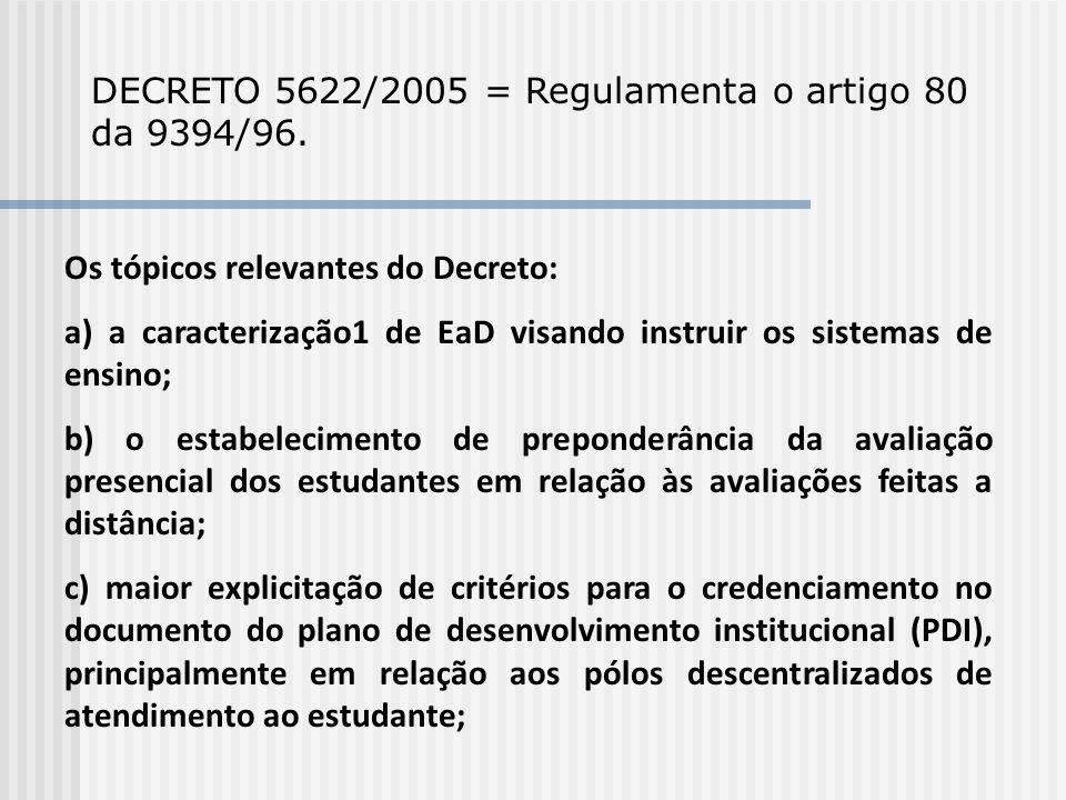 DECRETO 5622/2005 = Regulamenta o artigo 80 da 9394/96.