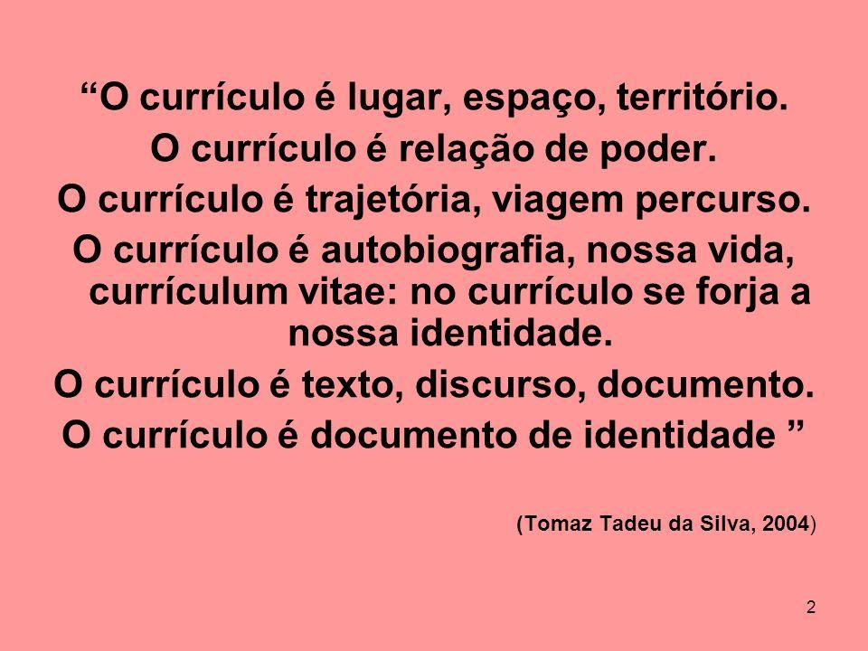 O currículo é lugar, espaço, território.