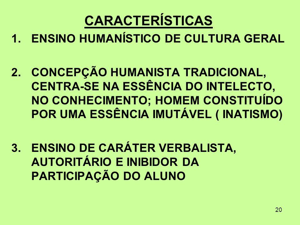 CARACTERÍSTICAS ENSINO HUMANÍSTICO DE CULTURA GERAL