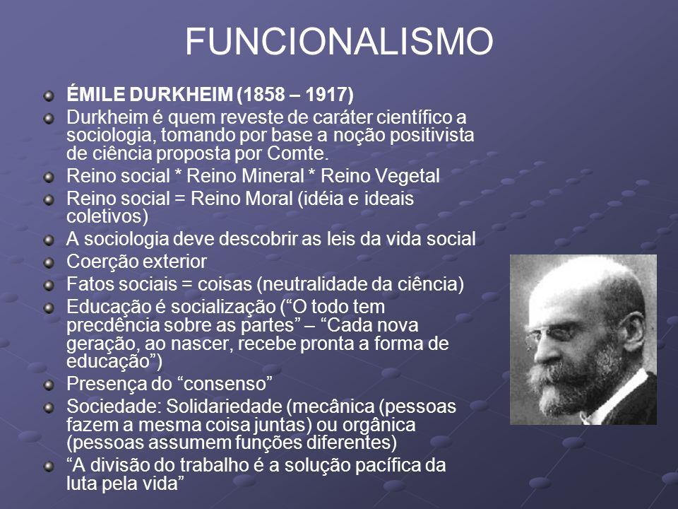 FUNCIONALISMO ÉMILE DURKHEIM (1858 – 1917)
