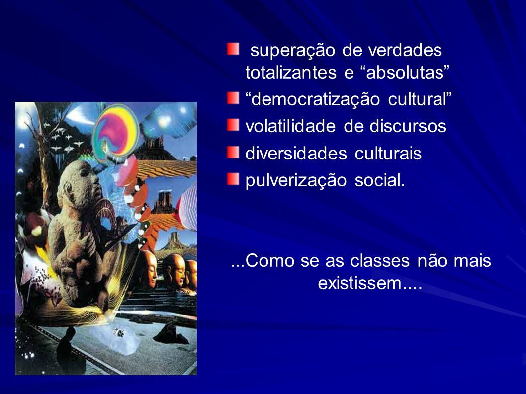 ...Como se as classes não mais existissem....