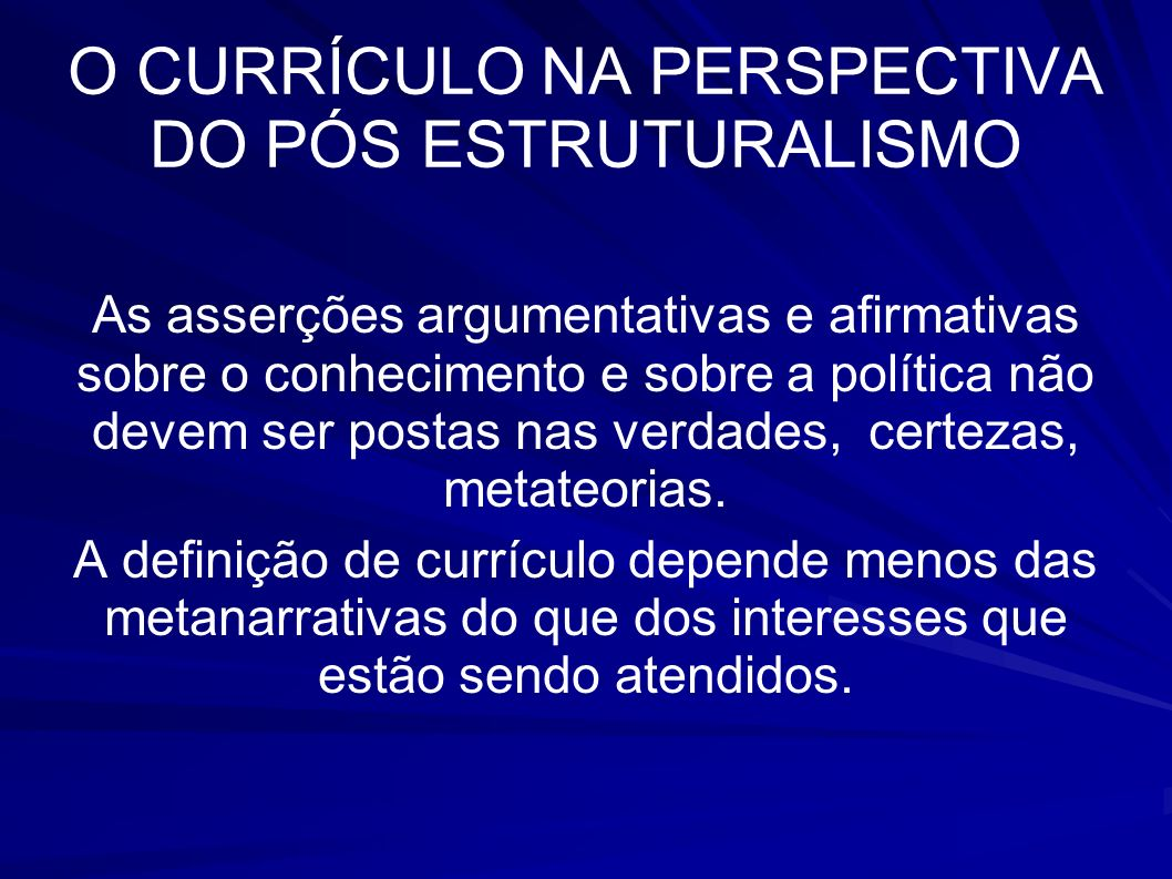 O CURRÍCULO NA PERSPECTIVA DO PÓS ESTRUTURALISMO