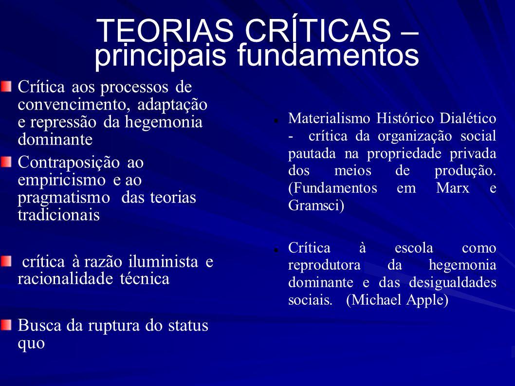 TEORIAS CRÍTICAS – principais fundamentos