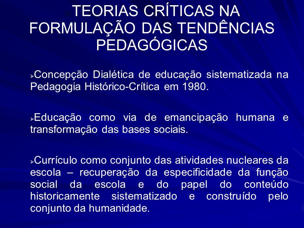 TEORIAS CRÍTICAS NA FORMULAÇÃO DAS TENDÊNCIAS PEDAGÓGICAS