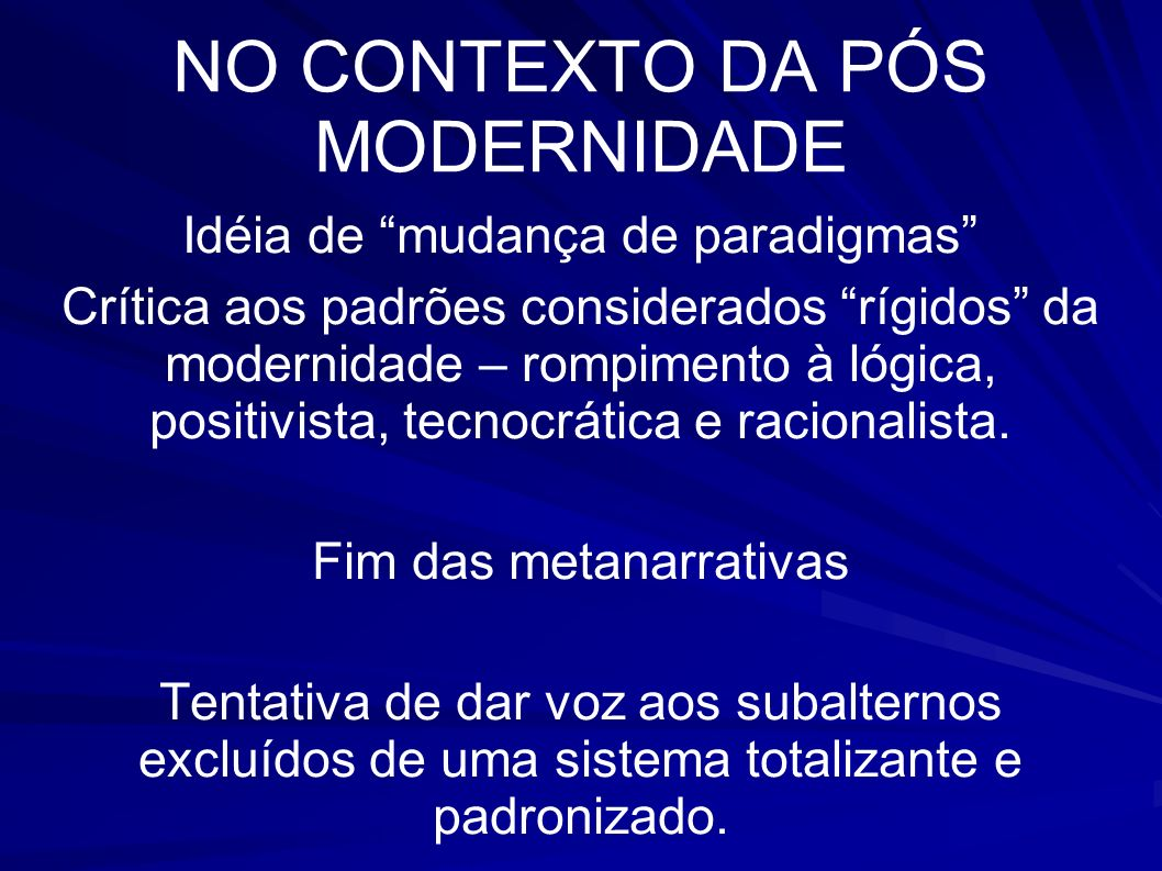 NO CONTEXTO DA PÓS MODERNIDADE
