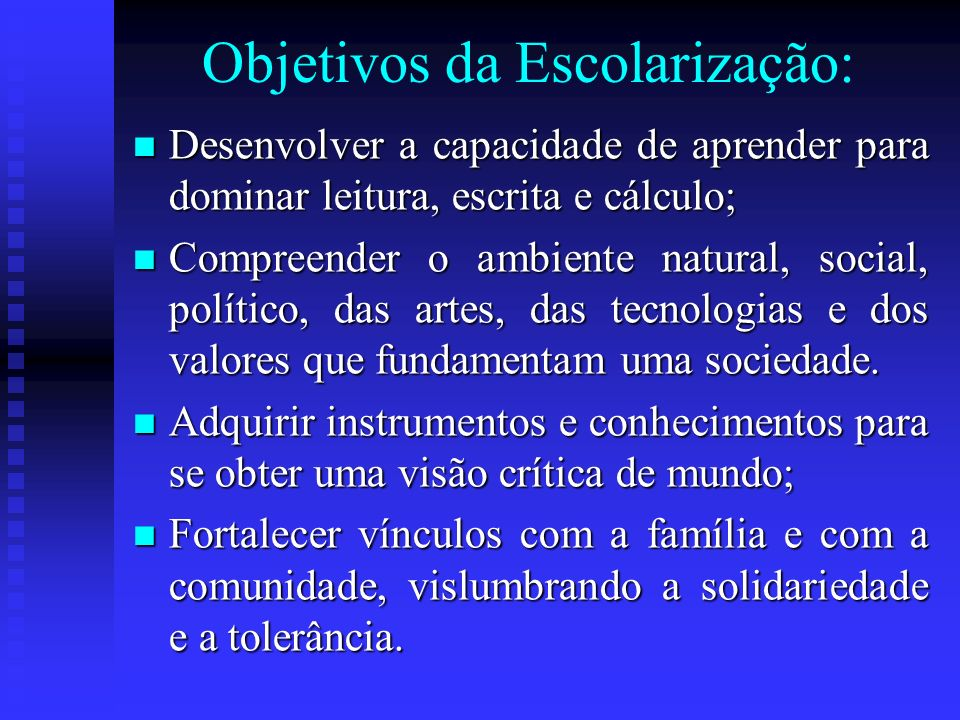 Objetivos da Escolarização: