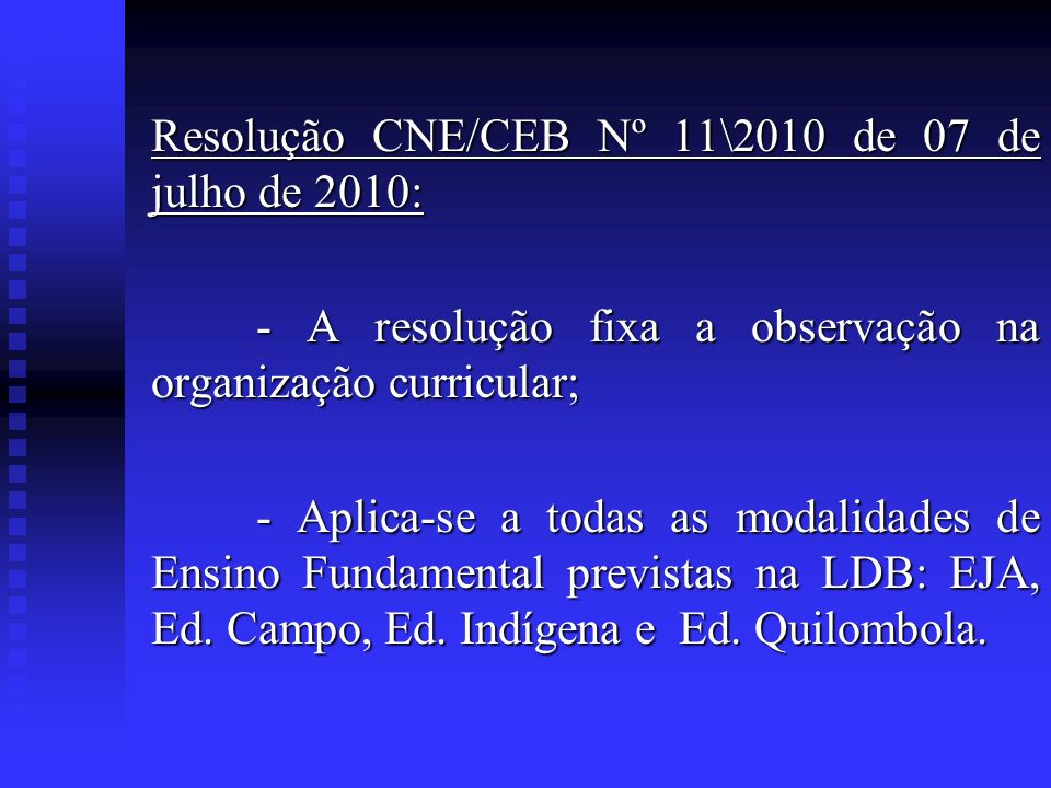 Resolução CNE/CEB Nº 11\2010 de 07 de julho de 2010: