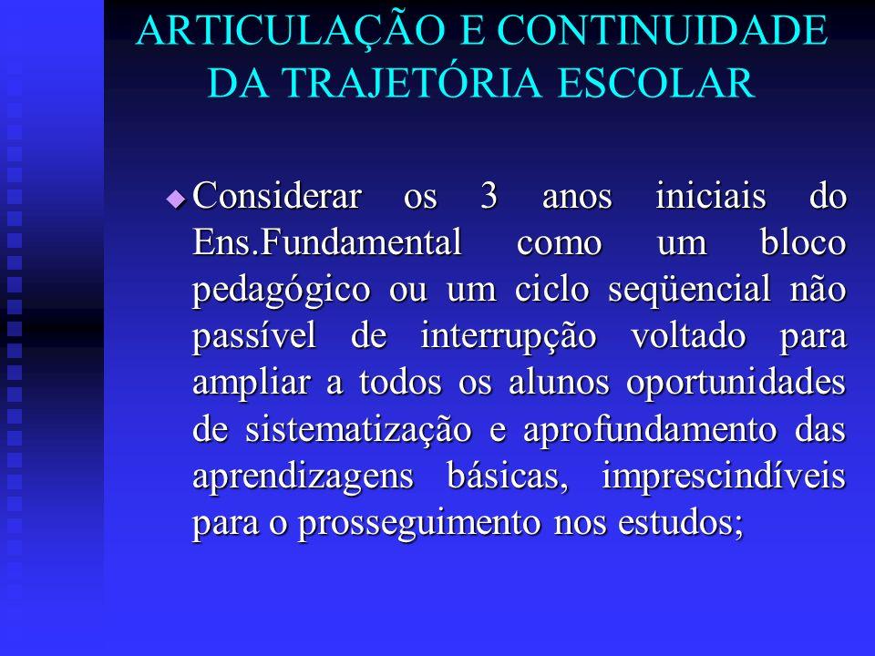 ARTICULAÇÃO E CONTINUIDADE DA TRAJETÓRIA ESCOLAR