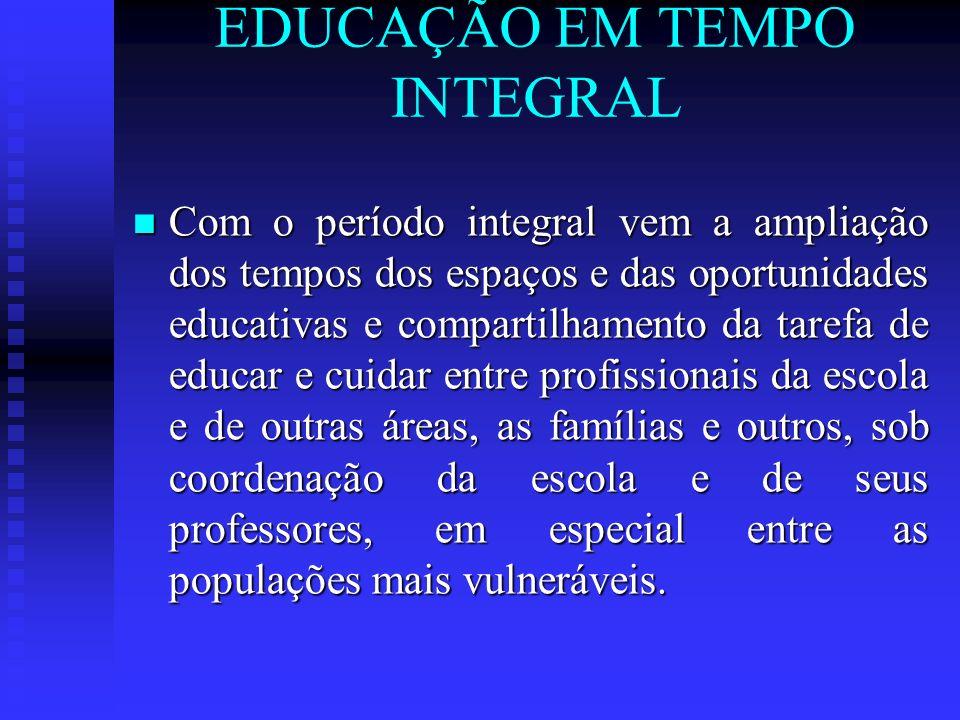 EDUCAÇÃO EM TEMPO INTEGRAL