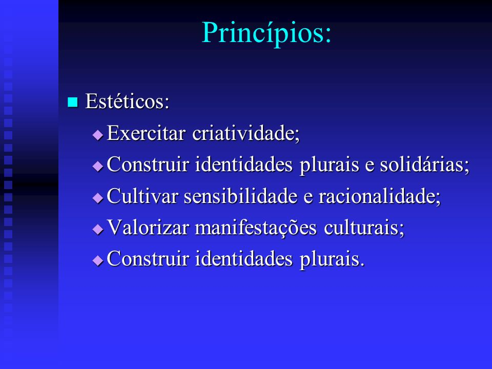 Princípios: Estéticos: Exercitar criatividade;