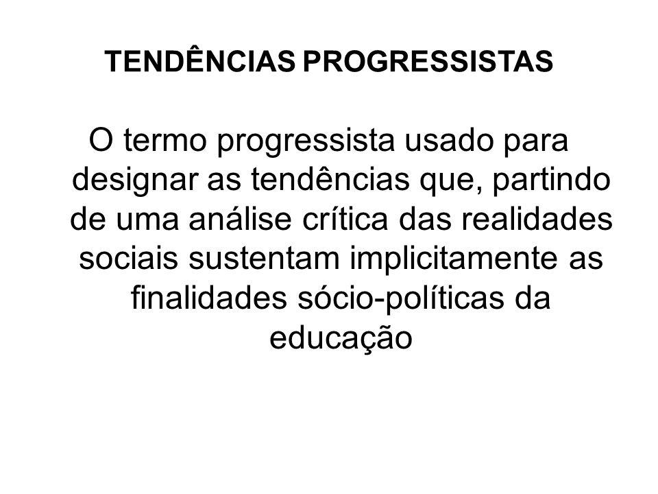 TENDÊNCIAS PROGRESSISTAS