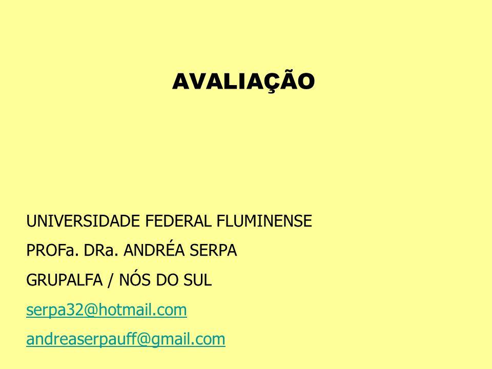 AVALIAÇÃO UNIVERSIDADE FEDERAL FLUMINENSE PROFa. DRa. ANDRÉA SERPA