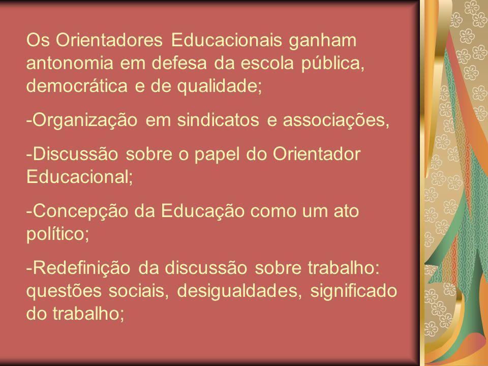 Os Orientadores Educacionais ganham antonomia em defesa da escola pública, democrática e de qualidade;