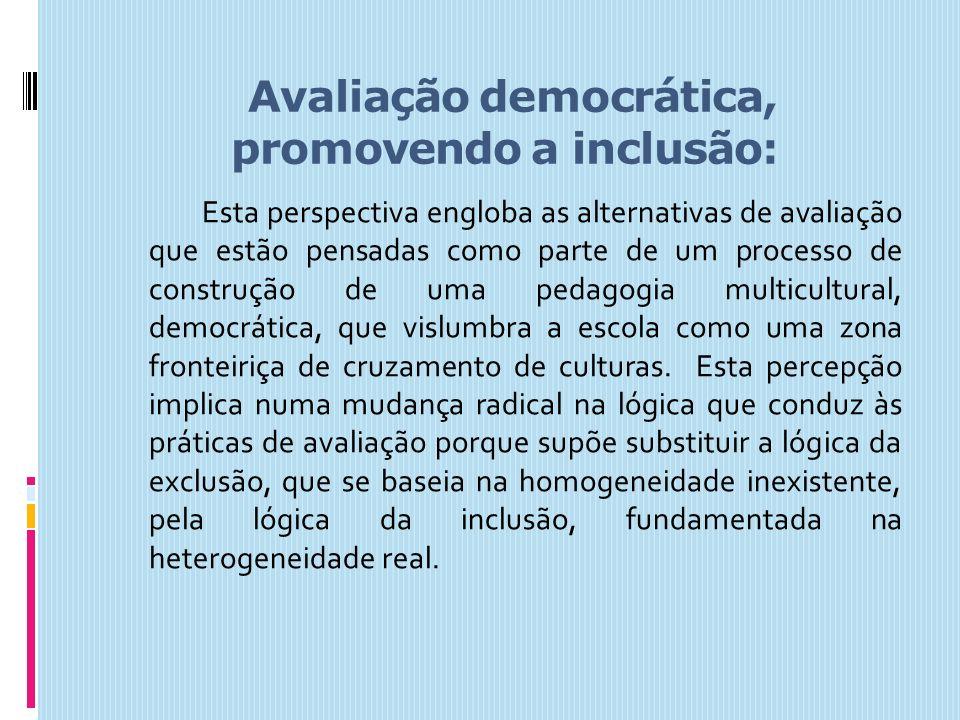 Avaliação democrática, promovendo a inclusão: