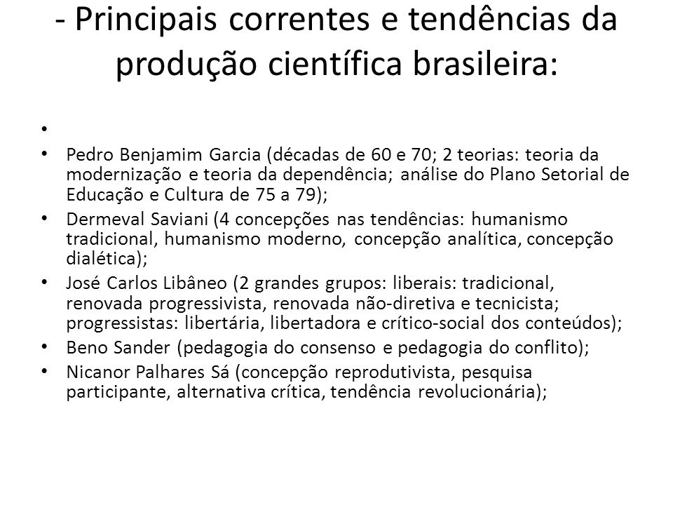 - Principais correntes e tendências da produção científica brasileira:
