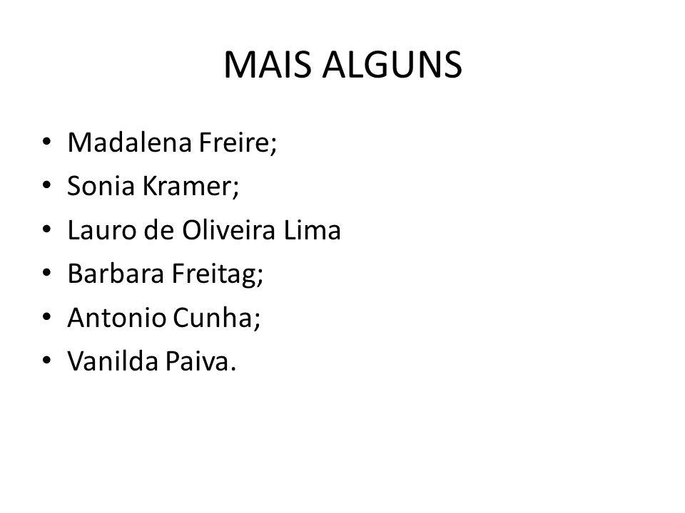 MAIS ALGUNS Madalena Freire; Sonia Kramer; Lauro de Oliveira Lima