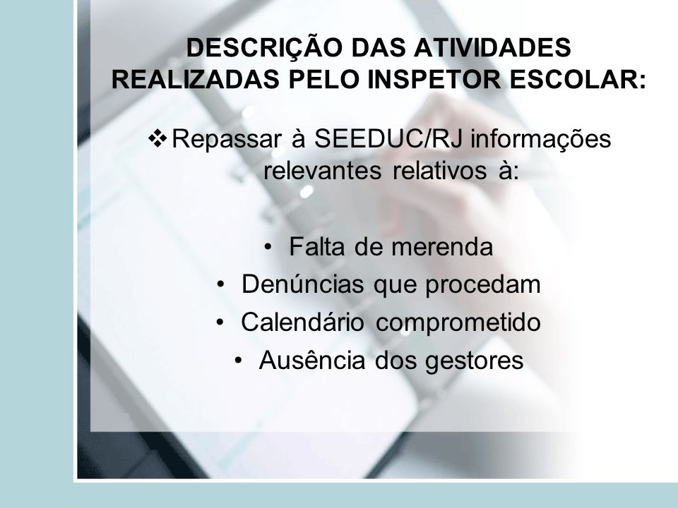 DESCRIÇÃO DAS ATIVIDADES REALIZADAS PELO INSPETOR ESCOLAR:
