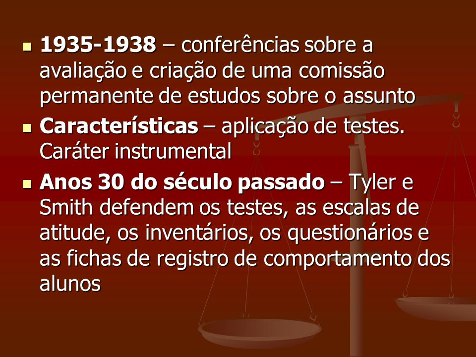 1935-1938 – conferências sobre a avaliação e criação de uma comissão permanente de estudos sobre o assunto