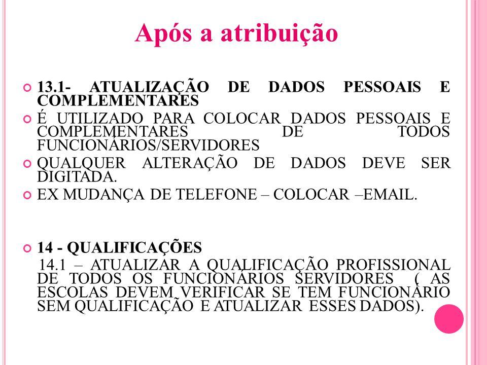 Após a atribuição 13.1- ATUALIZAÇÃO DE DADOS PESSOAIS E COMPLEMENTARES