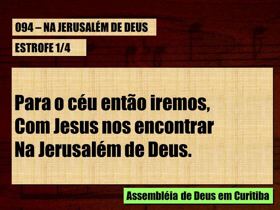 Com Jesus nos encontrar Na Jerusalém de Deus.