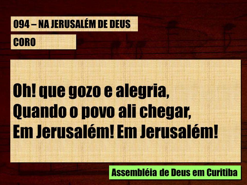 Quando o povo ali chegar, Em Jerusalém! Em Jerusalém!