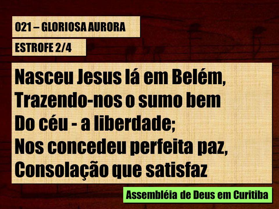 Nasceu Jesus lá em Belém, Trazendo-nos o sumo bem