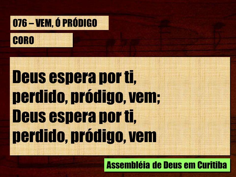 Deus espera por ti, perdido, pródigo, vem; perdido, pródigo, vem