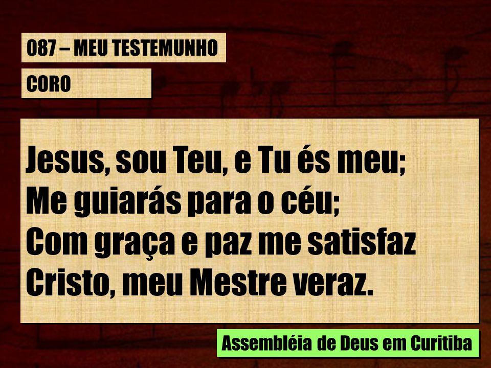 Jesus, sou Teu, e Tu és meu; Me guiarás para o céu;