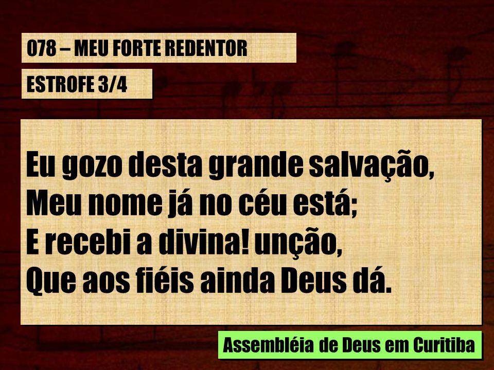 Eu gozo desta grande salvação, Meu nome já no céu está;