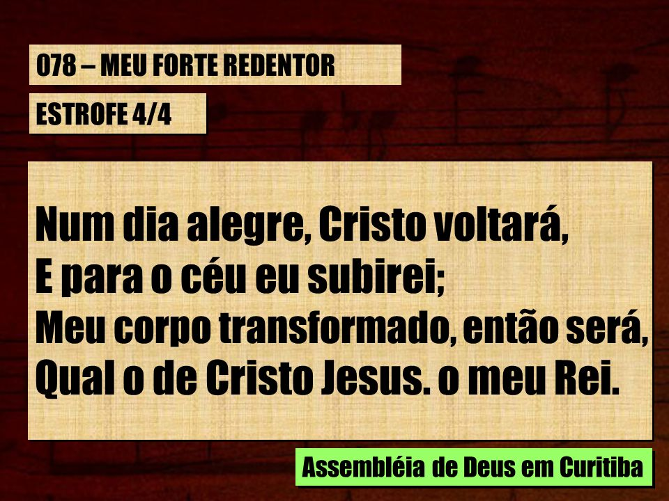 Num dia alegre, Cristo voltará, E para o céu eu subirei;