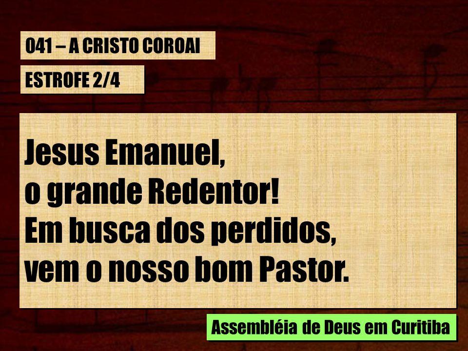 Jesus Emanuel, o grande Redentor! Em busca dos perdidos,