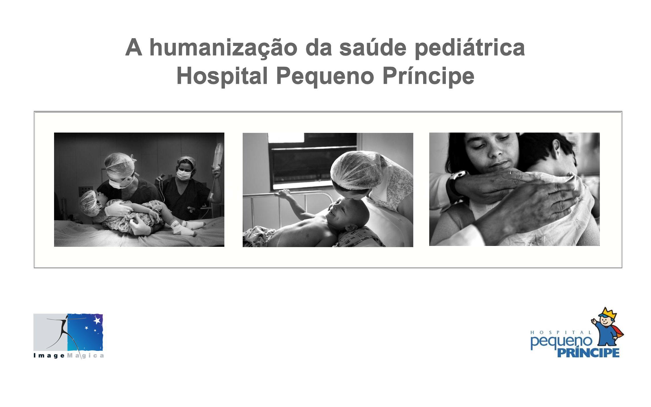 A humanização da saúde pediátrica Hospital Pequeno Príncipe