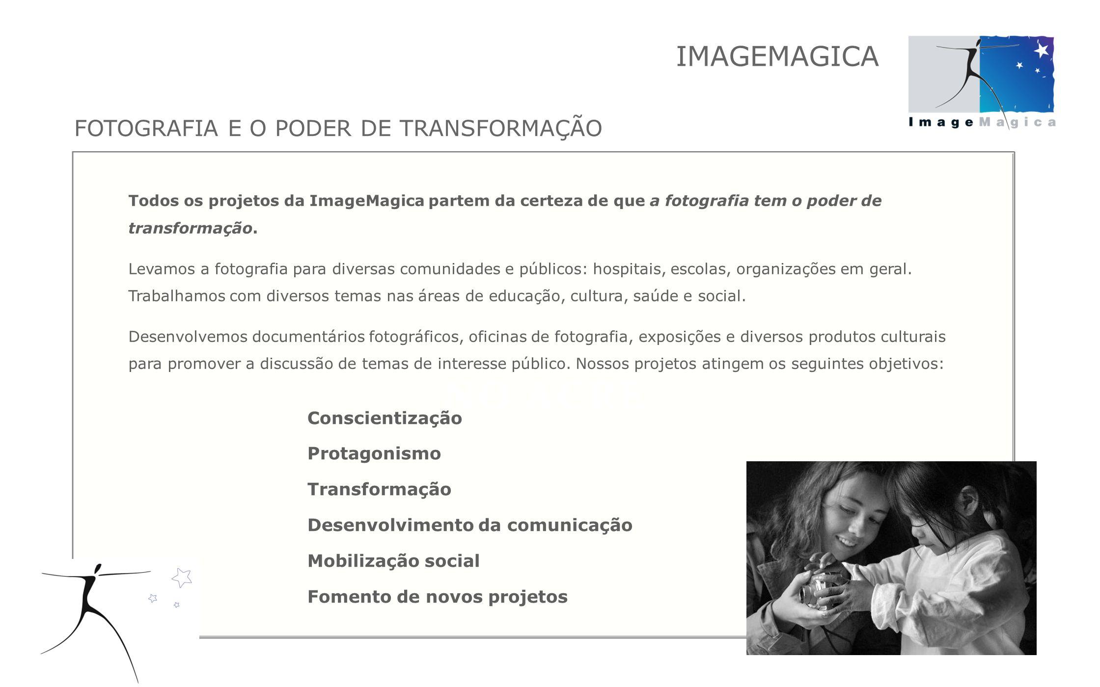 IMAGEMAGICA FOTOGRAFIA E O PODER DE TRANSFORMAÇÃO Conscientização