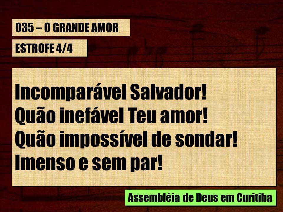 Incomparável Salvador! Quão inefável Teu amor!