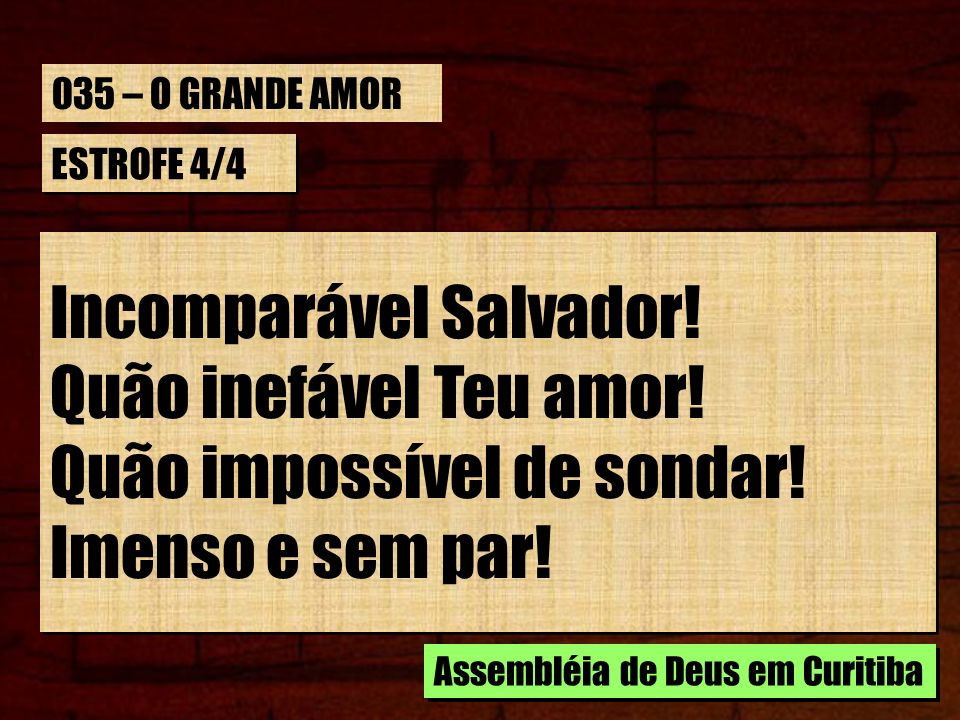 Incomparável Salvador! Quão inefável Teu amor!