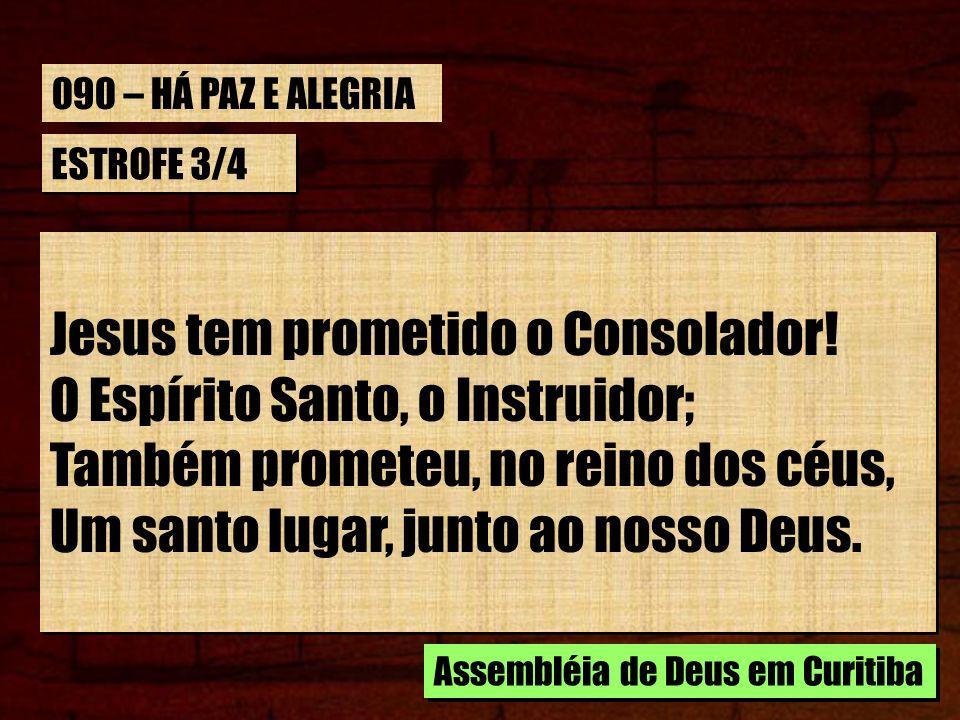 Jesus tem prometido o Consolador! O Espírito Santo, o Instruidor;
