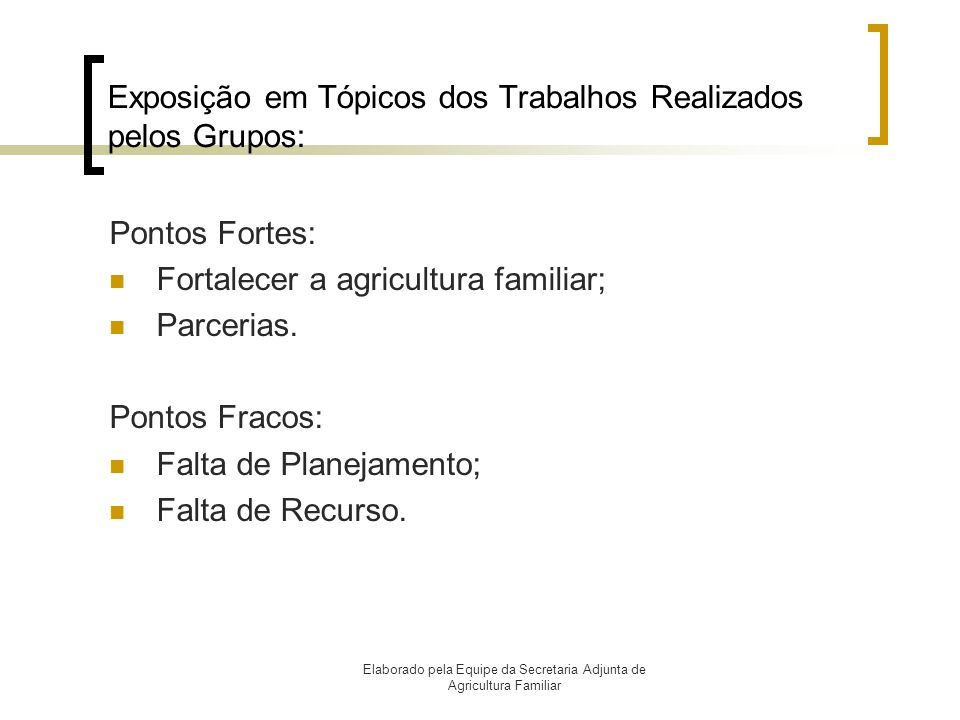 Exposição em Tópicos dos Trabalhos Realizados pelos Grupos: