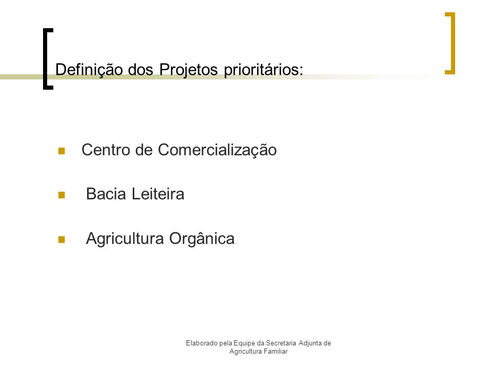 Definição dos Projetos prioritários: