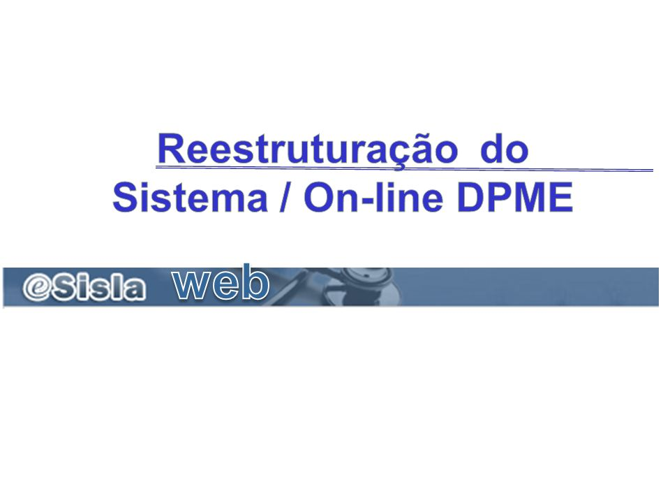 web Reestruturação do Sistema / On-line DPME