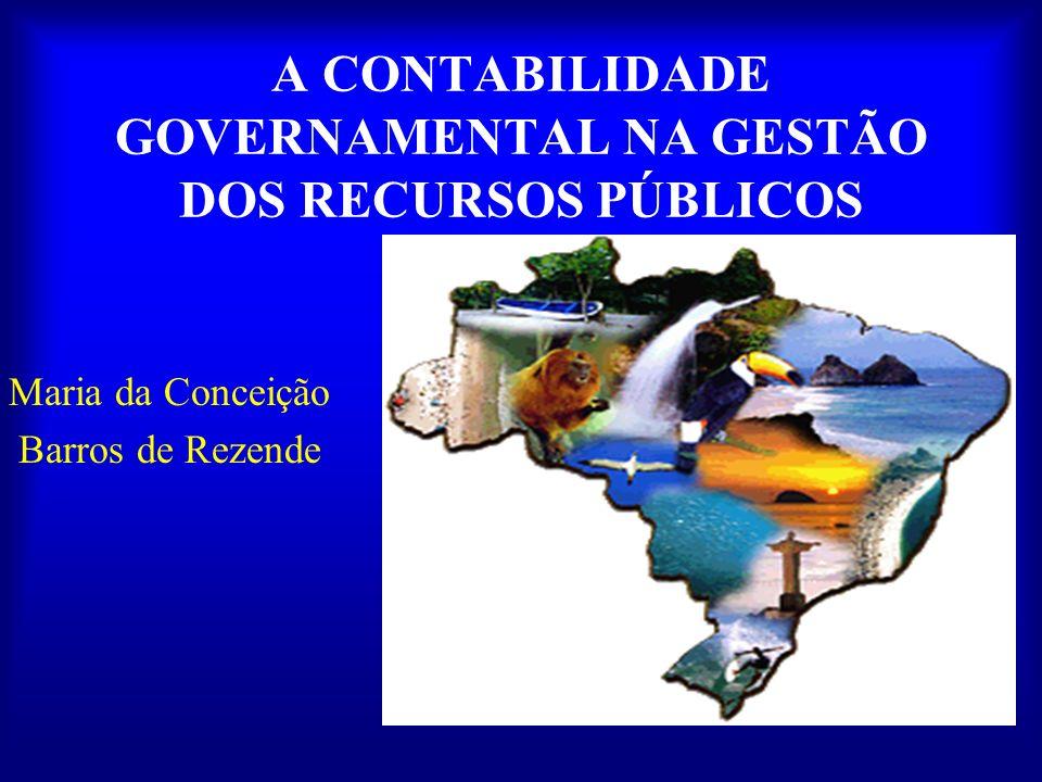 A CONTABILIDADE GOVERNAMENTAL NA GESTÃO DOS RECURSOS PÚBLICOS