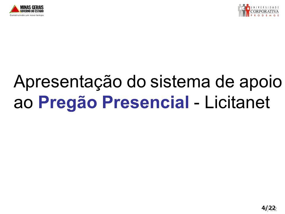Apresentação do sistema de apoio ao Pregão Presencial - Licitanet