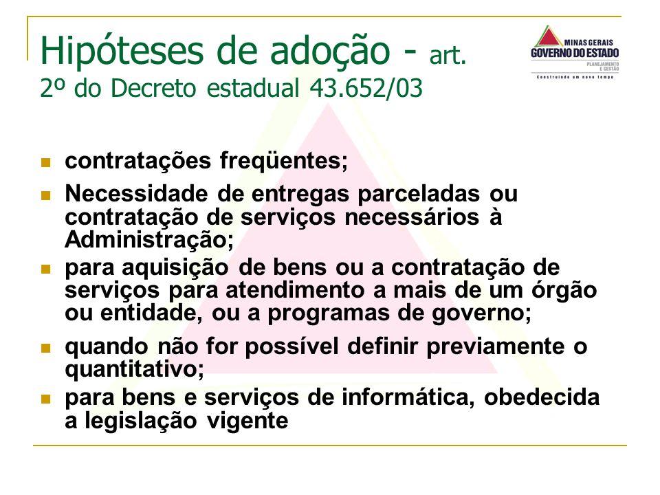 Hipóteses de adoção - art. 2º do Decreto estadual 43.652/03