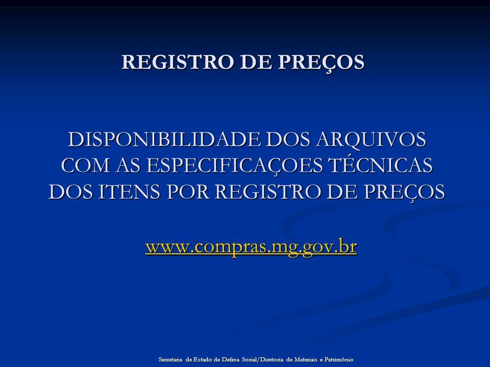 REGISTRO DE PREÇOSDISPONIBILIDADE DOS ARQUIVOS COM AS ESPECIFICAÇOES TÉCNICAS DOS ITENS POR REGISTRO DE PREÇOS.