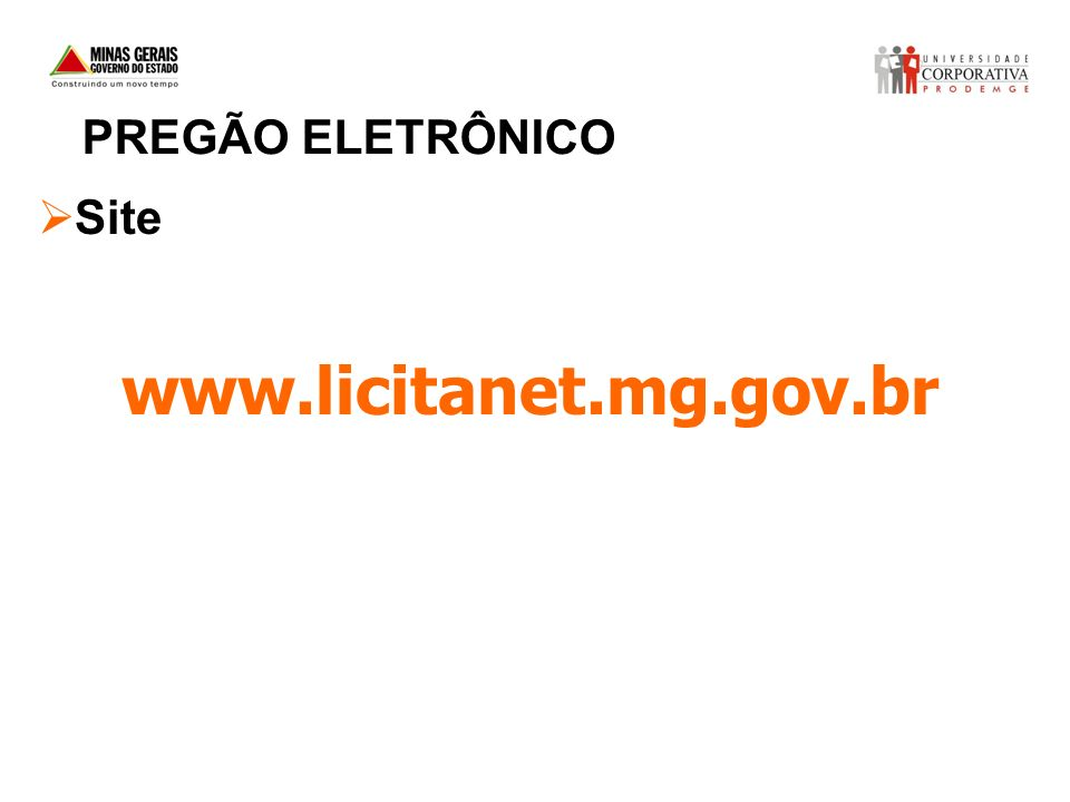 PREGÃO ELETRÔNICO Site www.licitanet.mg.gov.br