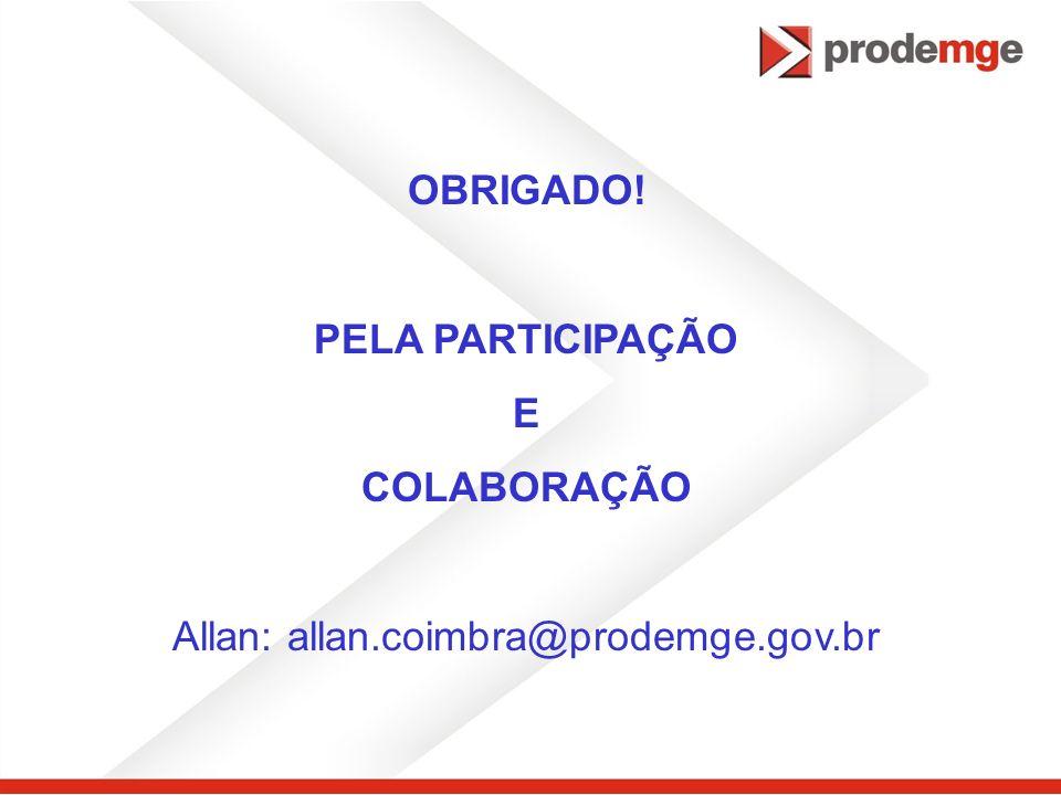 Allan: allan.coimbra@prodemge.gov.br