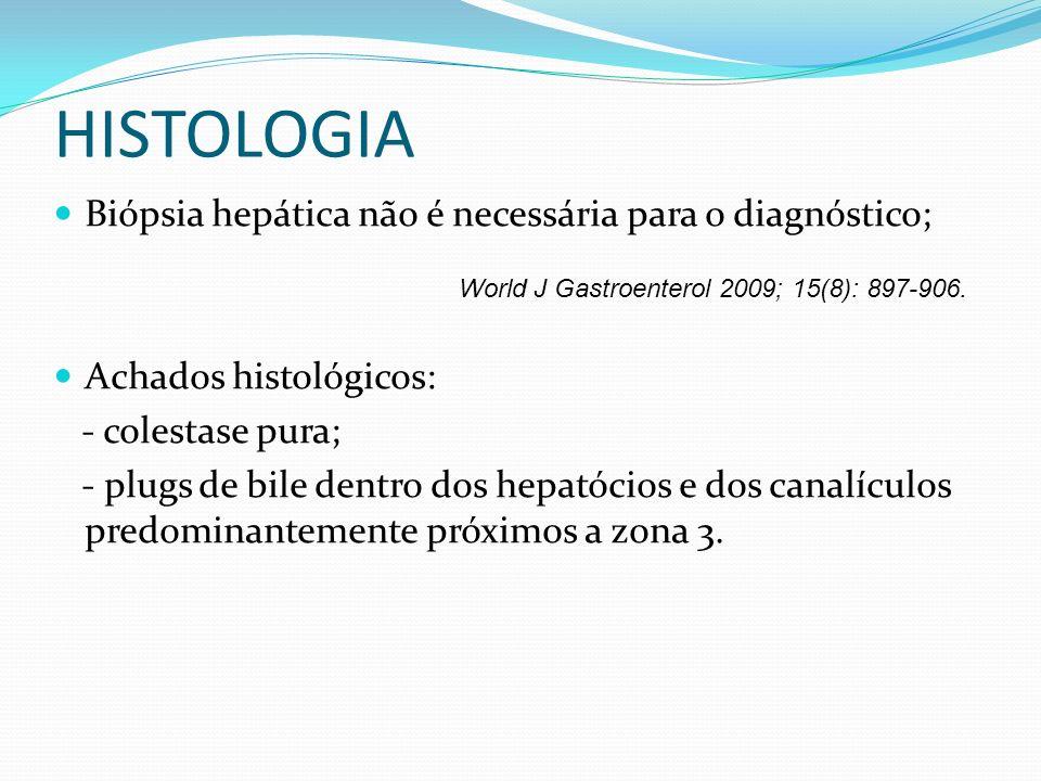 HISTOLOGIA Biópsia hepática não é necessária para o diagnóstico;